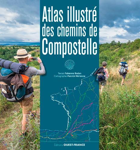 ATLAS ILLUSTRE DES CHEMINS DE COMPOSTELLE