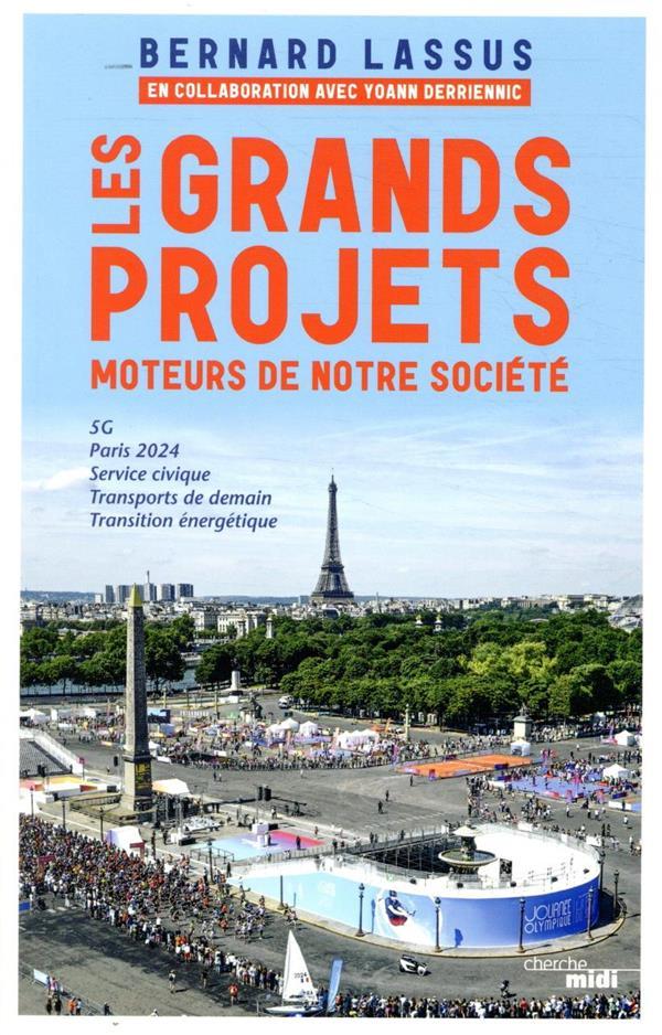 Les grands projets, moteurs de notre société