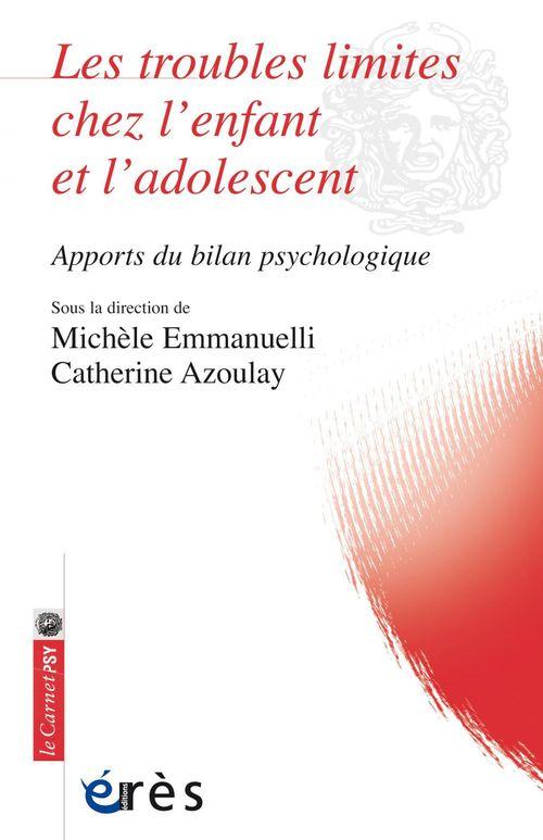 les troubles limites chez l'enfant et l'adolescent ; apports du bilan psychologique