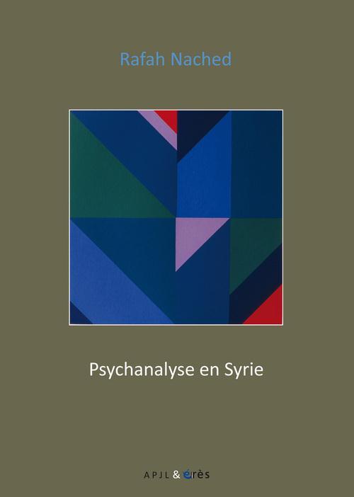 Psychanalyse en Syrie ; textes et témoignages