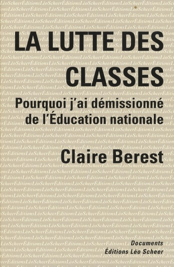 La lutte des classes ; pourquoi j'ai démissionné de l'Education nationale