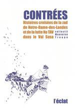 Couverture de Contrées ; histoires croisées de la ZAD de Notre-Dame-des-Landes et de la lutte No TAV dans le Val Susa