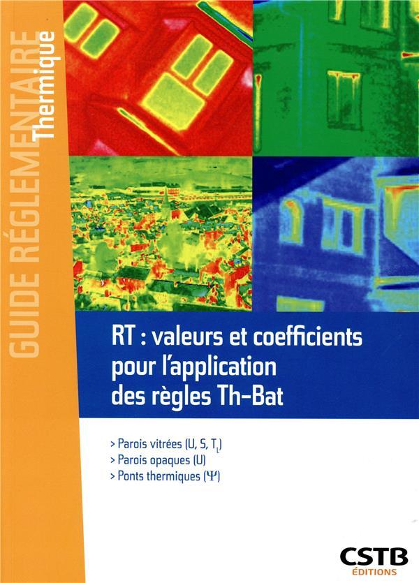 Rt : valeurs et coefficients pour l'application des regles th-bat - parois vitrees - parois opaques
