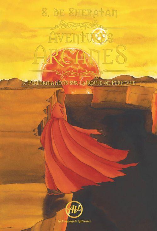 Aventures arcanes T.3 ; pérégrinations sur la route de Pertevue