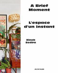 Zineb Sedira ; l'espace d'un instant / a brief moment