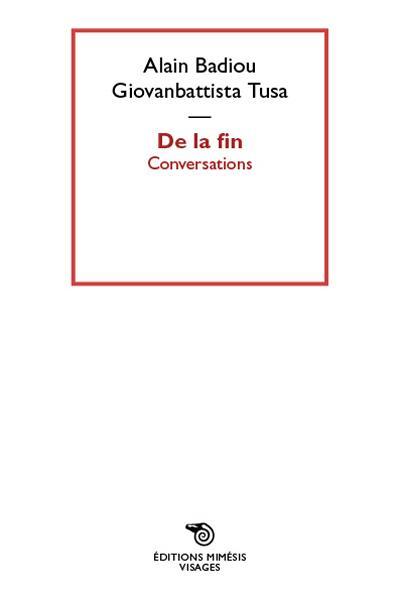 De la fin ; conversations