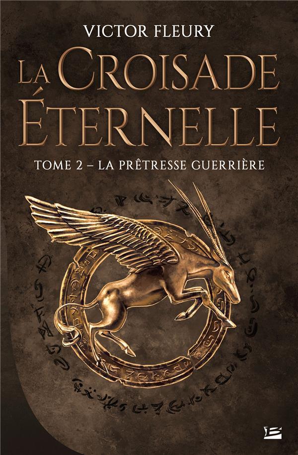 La croisade éternelle T.2 ; la prêtresse guerrière