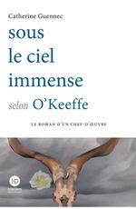 Sous le ciel immense selon O'Keeffe  - Catherine Guennec