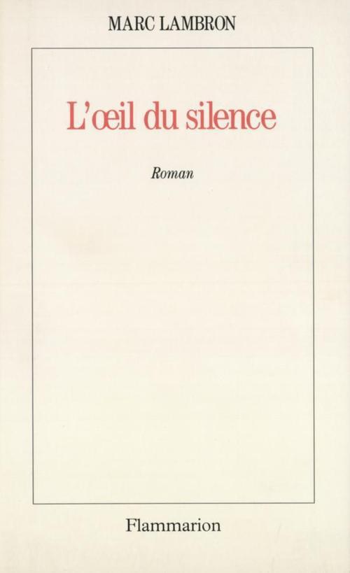 L'oeil du silence - - prix femina 1993