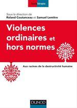 Vente Livre Numérique : Violences ordinaires ou hors normes  - Roland Coutanceau - Samuel Lemitre