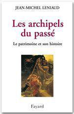 Vente Livre Numérique : Les archipels du passé  - Jean-Michel Leniaud