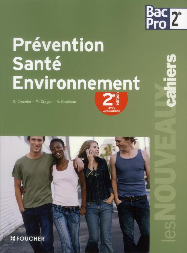 Les Nouveaux Cahiers; Prevention-Sante-Environnement ; 2nde Bac Pro ; Livre Avec Evaluations (2e Edition)