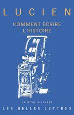 Vente EBooks : Comment écrire l´histoire  - Lucien DE SAMOSATE
