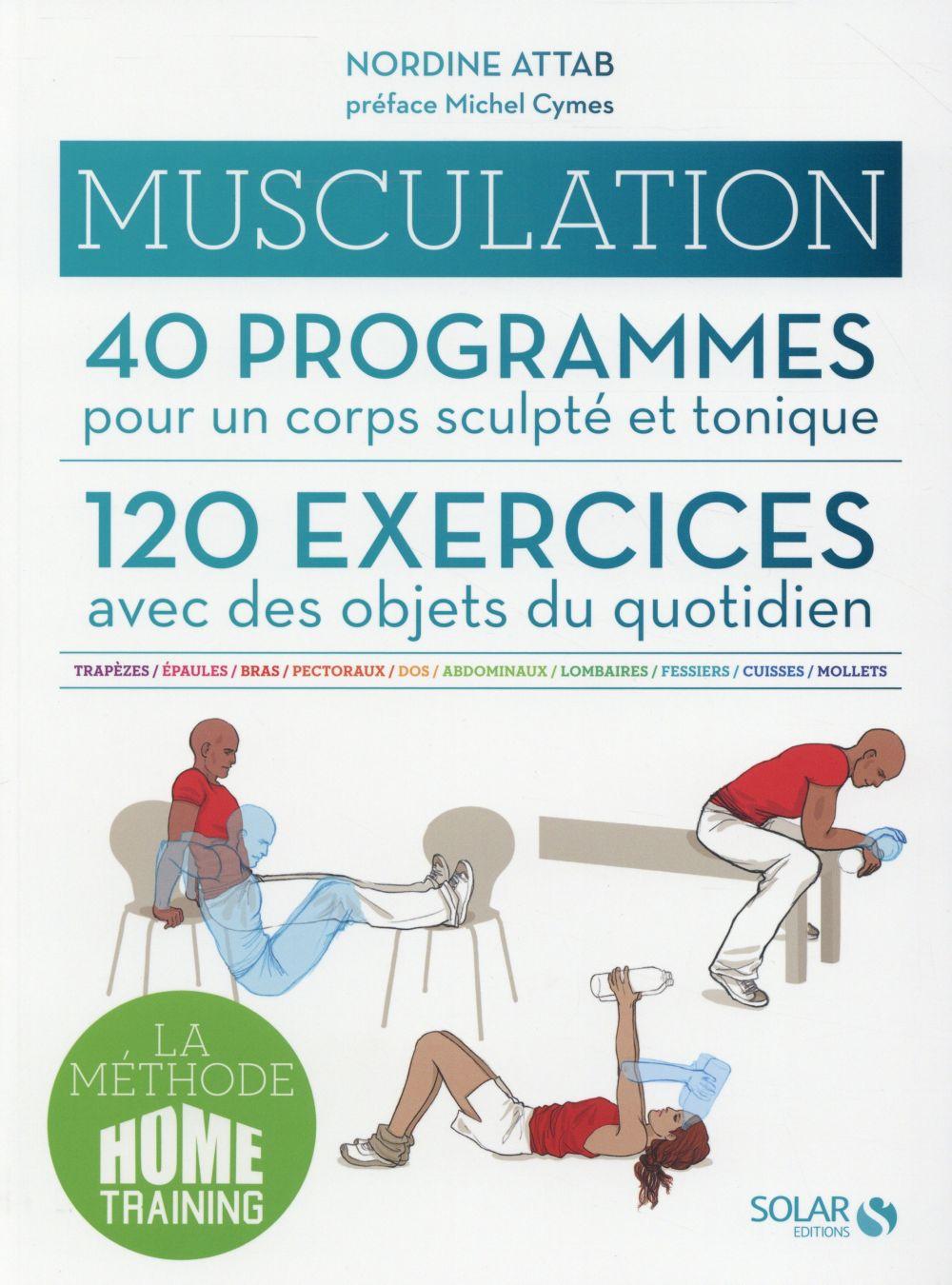 Musculation ;40 Programmes Pour Un Corps Sculpte Et Tonique ; 120 Exercices Avec Des Objets Du Quotidien