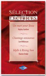 Vente EBooks : Un mari pour Tessa - Chantage amoureux - Idylle à Rising Sun (Harlequin Sélection des Lectrices)  - Dianne Drake - Lee Wilkinson - Hayley Gardner