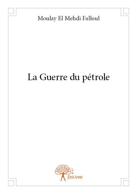 La Guerre Du Petrole