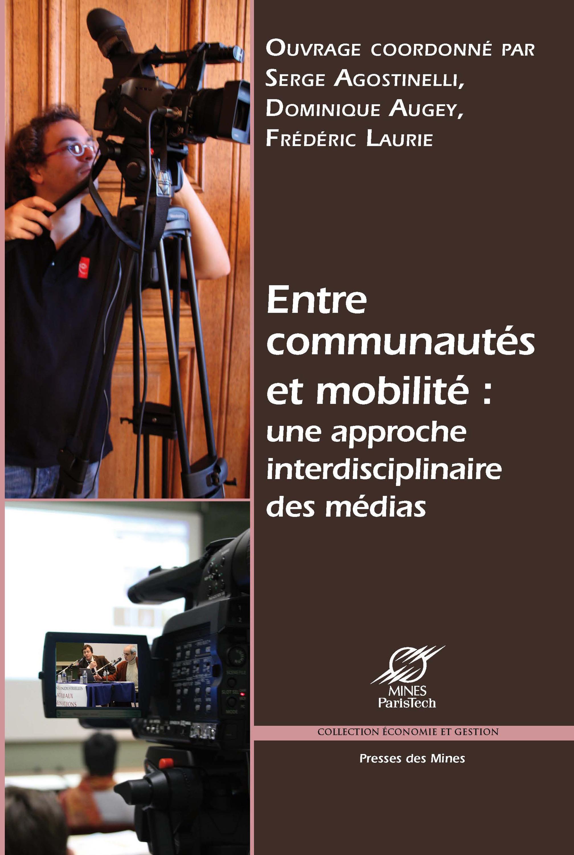 Entre communautés et mobilité ; une approche interdisciplinaire des médias