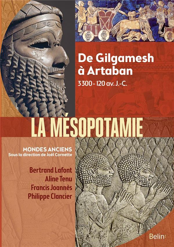 Mésopotamie ; de Gilgamesh à Artaban ; 3000 av. J.-C. - 224 ap. J.-C.
