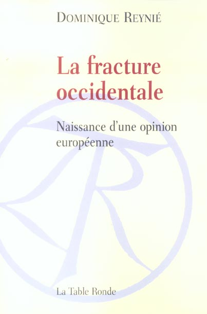 La fracture occidentale - naissance d'une opinion europeenne