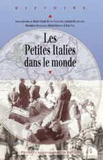 Les Petites Italies dans le monde  - Bénédicte Deschamps - Éric Vial - Marie-Claude Blanc-Chaléard - Michel DREYFUS - Antonio Bechelloni