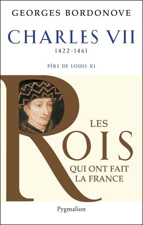 Charles VII, 1422-1461 ; père de Louis XI