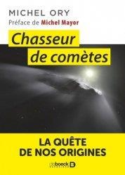 Chasseur de comètes ; la quête de nos origines