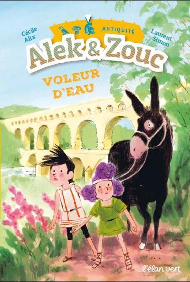 Alek et Zouc T.2 ; voleur d'eau ! antiquité gallo-romaine