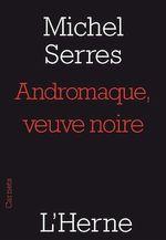 Vente Livre Numérique : Andromaque veuve noire  - Michel Serres