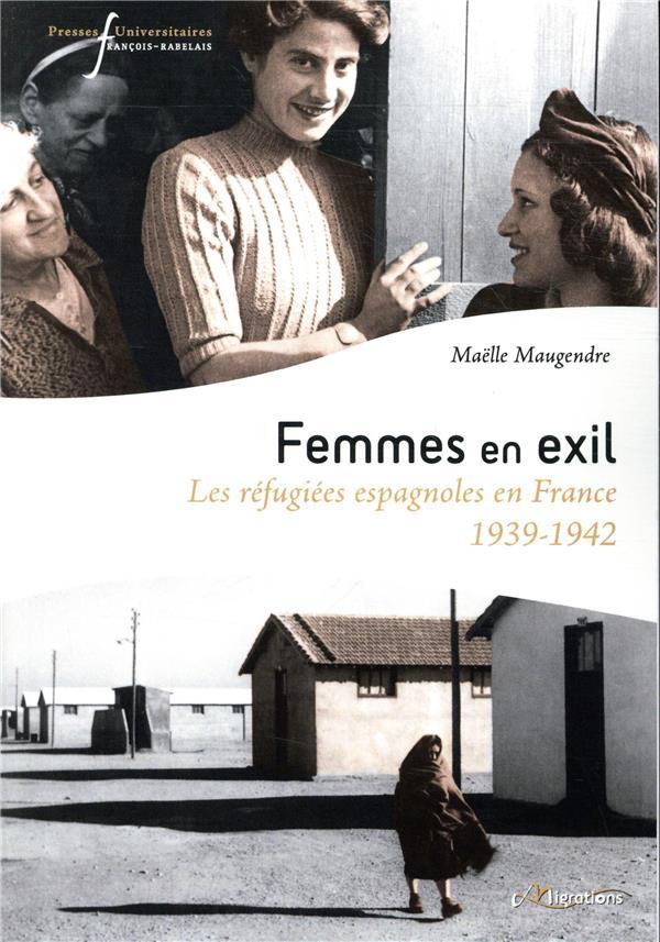 Femmes en exil ; les réfugiées espagnoles en France