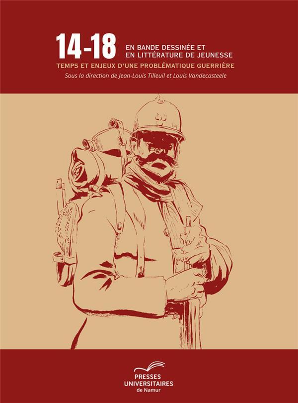 14-18 en bande dessinee et en litterature de jeunesse - temps et enjeux d'une thematique guerriere