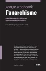 Couverture de L'anarchisme  ; une histoire des idées et mouvements libertaires