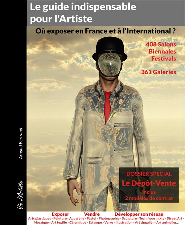 Le guide indispensable pour l'artiste ; où exposer en France et à l'international
