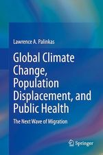 Global Climate Change, Population Displacement, and Public Health  - Lawrence A. Palinkas