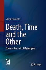 Death, Time  and  the Other  - Saitya Brata Das