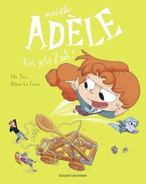 mortelle Adèle t.18 ; toi, je te Zut !
