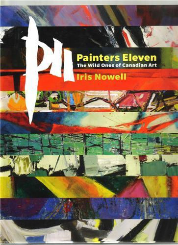 Painters eleven the wild ones of canadian art