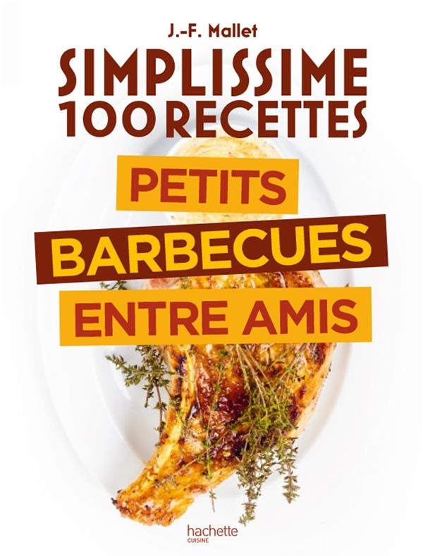 simplissime ; 100 recettes : petits barbecues entre amis