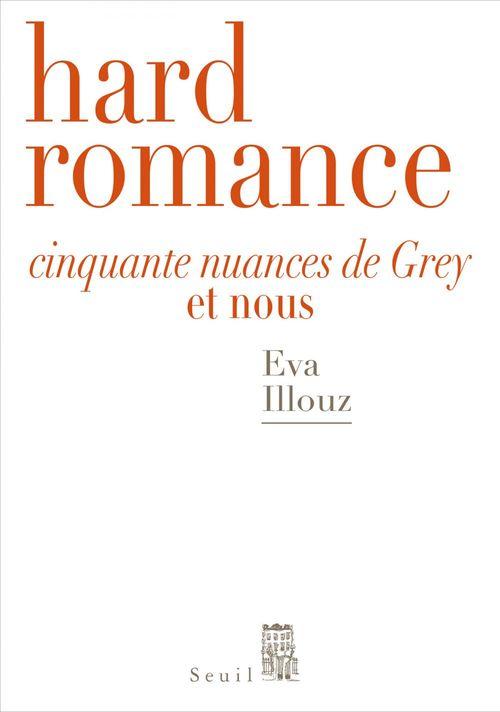 Hard romance ; Cinquante nuances de Grey et nous