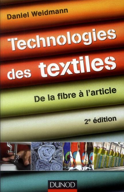 Technologies Des Textiles ; De La Fibre A L'Article (2e Edition)