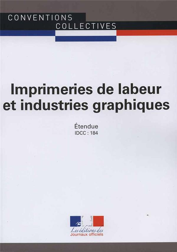Imprimeries de labeur et industries graphiques ; canvention collective nationale étendue, IDCC : 184 (12e édition)