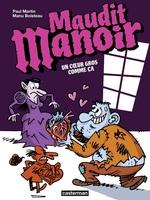 Vente EBooks : Maudit Manoir (Tome 2) - Un coeur gros comme ça  - Manu Boisteau