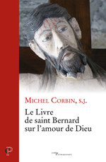 Le livre de saint Bernard sur l'amour de Dieu  - Michel Corbin