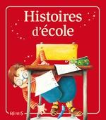 Vente Livre Numérique : Histoires d'école  - Nathalie Somers - Charlotte Grossetête - Marie Petitcuénot - Florence Vandermalière - Mireille Valant - Sophie de Mullenheim