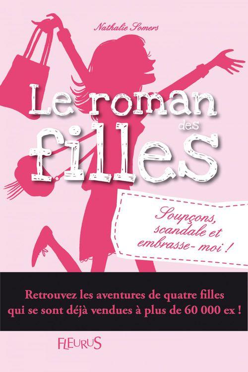 Le roman des filles T.5 ; soupçons, scandale et embrasse-moi !