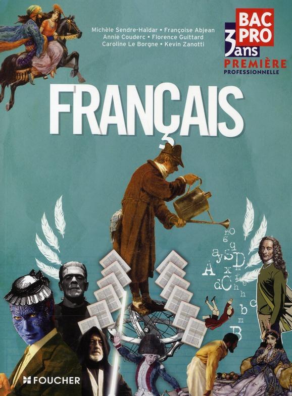Francais ; 1ere Bac Pro ; Manuel De L'Eleve