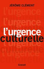 L'urgence culturelle  - Jerome Clement