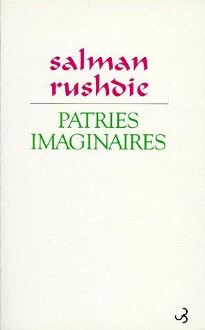 Patries imaginaires essais et critiques, 1981-1991