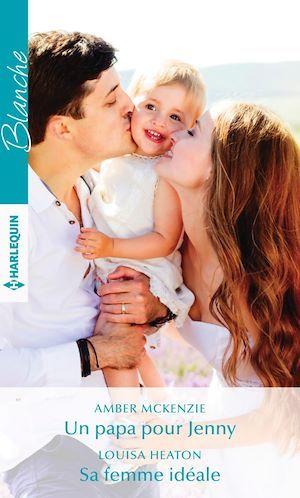 Vente Livre Numérique : Un papa pour Jenny - Sa femme idéale  - Amber McKenzie  - Louisa Heaton
