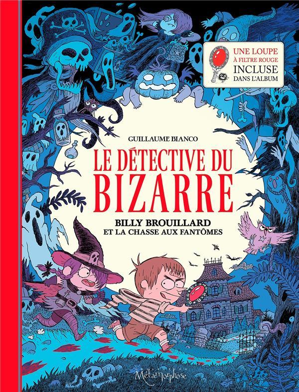 Le détective du bizarre t.1 ; Billy Brouillard et la chasse aux fantômes