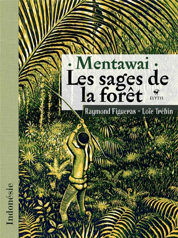 Mentawai les sages de la foret